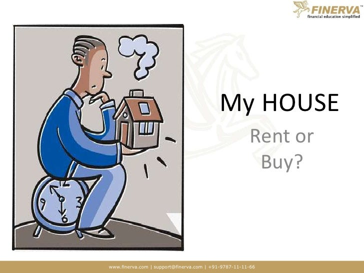 My HOUSE<br />Rent or Buy?<br />