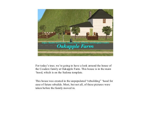 For today's tour, we're going to have a look around the house of the Couderc family at Oakapple Farm. This house is in the...