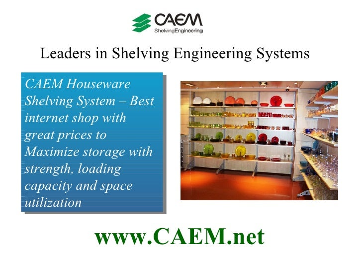 Leaders in Shelving Engineering Systems  www.CAEM.net CAEM Houseware Shelving System – Best internet shop with great price...