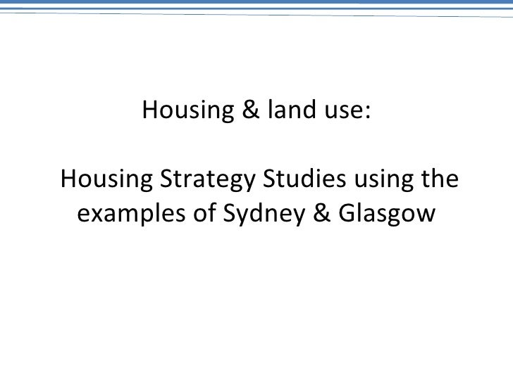 Housing & land use:  Housing Strategy Studies using the examples of Sydney & Glasgow