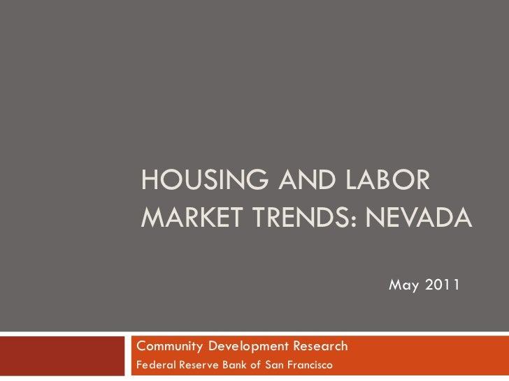 HOUSING AND LABORMARKET TRENDS: NEVADA                                        May 2011Community Development ResearchFedera...
