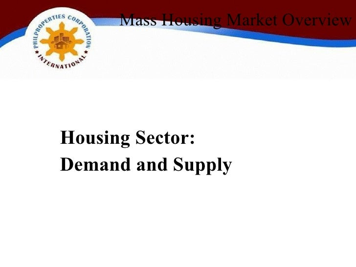 Mass Housing Market Overview     Housing Sector: Demand and Supply