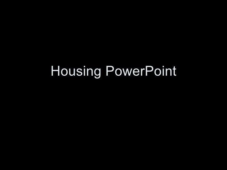 Housing PowerPoint