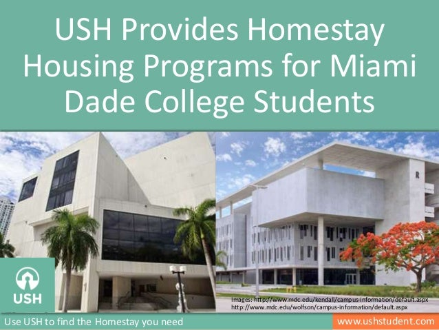 www.ushstudent.comUse USH to find the Homestay you need USH Provides Homestay Housing Programs for Miami Dade College Stud...