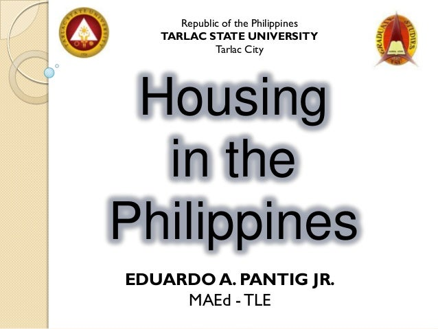 Republic of the Philippines   TARLAC STATE UNIVERSITY             Tarlac City Housing  in thePhilippinesEDUARDO A. PANTIG ...