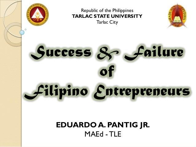 Republic of the Philippines       TARLAC STATE UNIVERSITY                 Tarlac CitySuccess & Failure          ofFilipino...