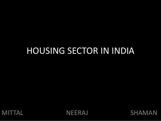 HOUSING SECTOR IN INDIA MITTAL NEERAJ SHAMAN
