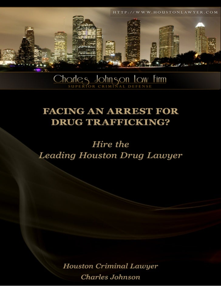 Houston Criminal Lawyer: Facing An Arrest For Drug Trafficking?Drug trafficking is generally referred to as themanufacturi...