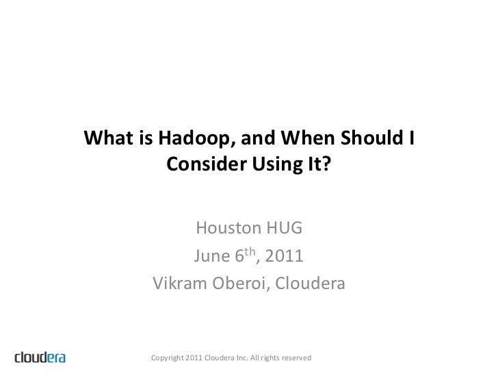 Houston Hadoop Meetup Presentation by Vikram Oberoi of Cloudera