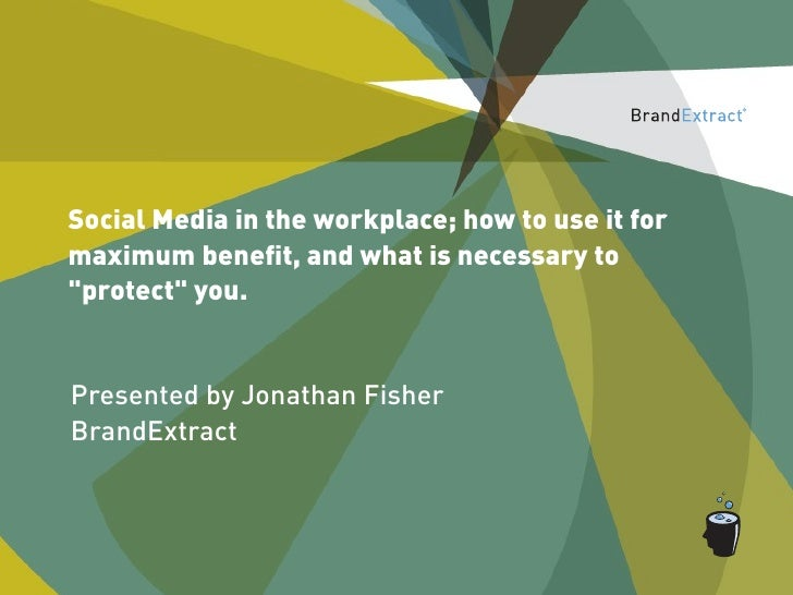 "Social Media in the workplace; how to use it formaximum benefit, and what is necessary to""protect"" you.Presented by Jonatha..."
