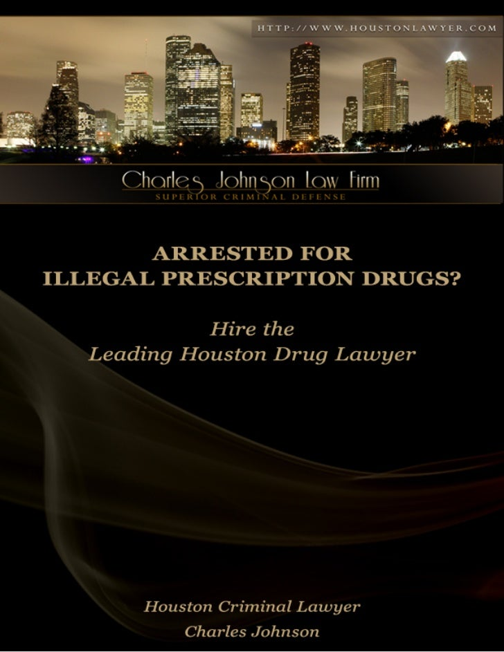 Houston Lawyer: Arrested For Illegal Prescription Drugs?