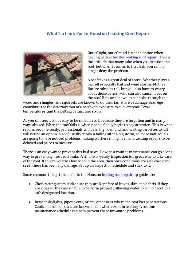 What To Look For In Houston Leaking Roof Repair                                        Out of sight, out of mind is not an...