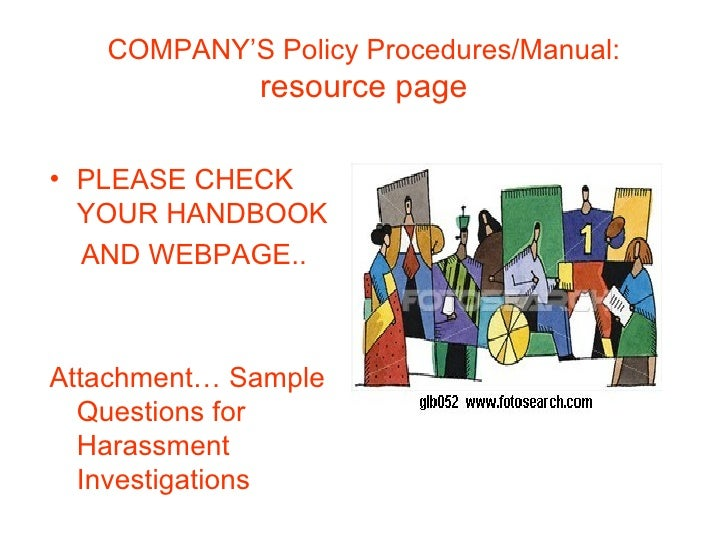 COMPANY'S Policy Procedures/Manual: resource page <ul><li>PLEASE CHECK YOUR HANDBOOK </li></ul><ul><li>AND WEBPAGE.. </li>...