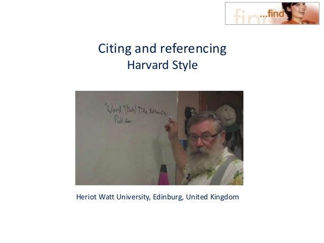 Citing and referencing Harvard Style Heriot Watt University, Edinburg, United Kingdom