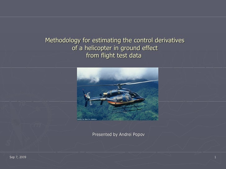 Methodology for estimating the control derivatives of a helicopter in ground effect from flight test data  Presented by An...