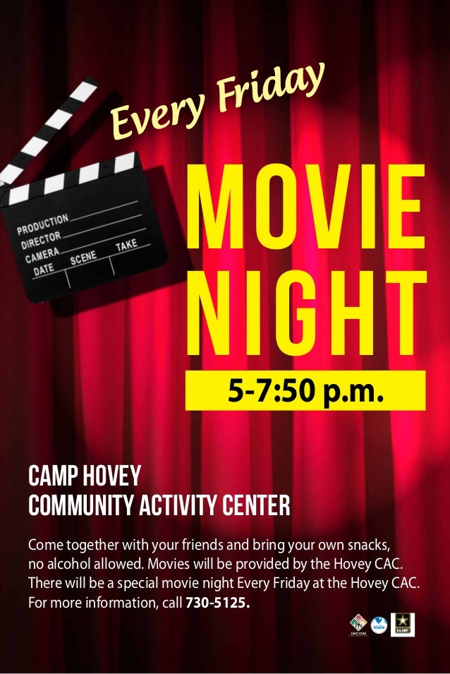 Every Friday Movie Night Camp Hovey cOMMUNITY aCTIVITY cENTER Come together with your friends and bring your own snacks, n...