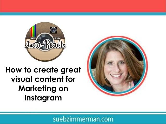 How to create great visual content for marketing on Instagram