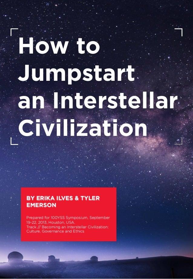 How to Jumpstart an Interstellar Civilization