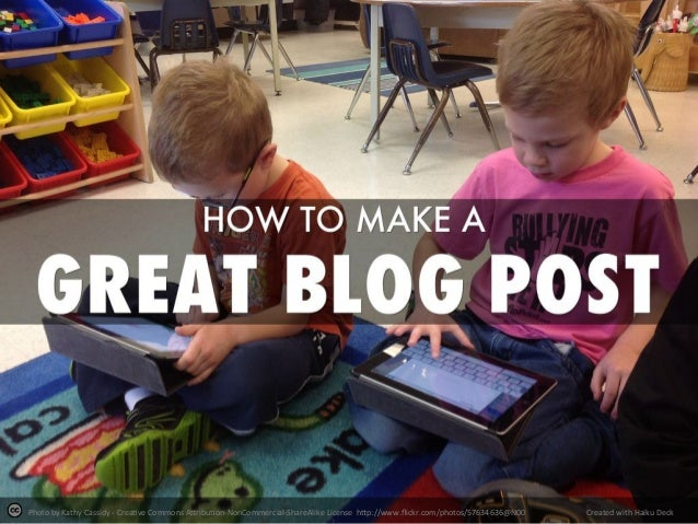How to Make a Great Blog Post