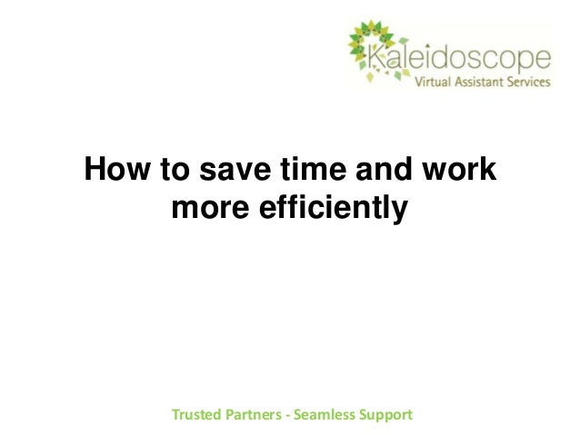 How to save time and work more effectively