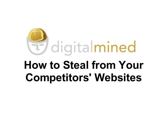 How to Steal from Your Competitors' Websites