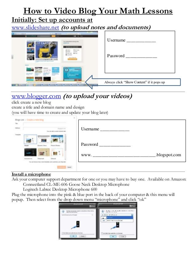 How to Video Blog Your Math Lessons Initially: Set up accounts at www.slideshare.net (to upload notes and documents) www.b...