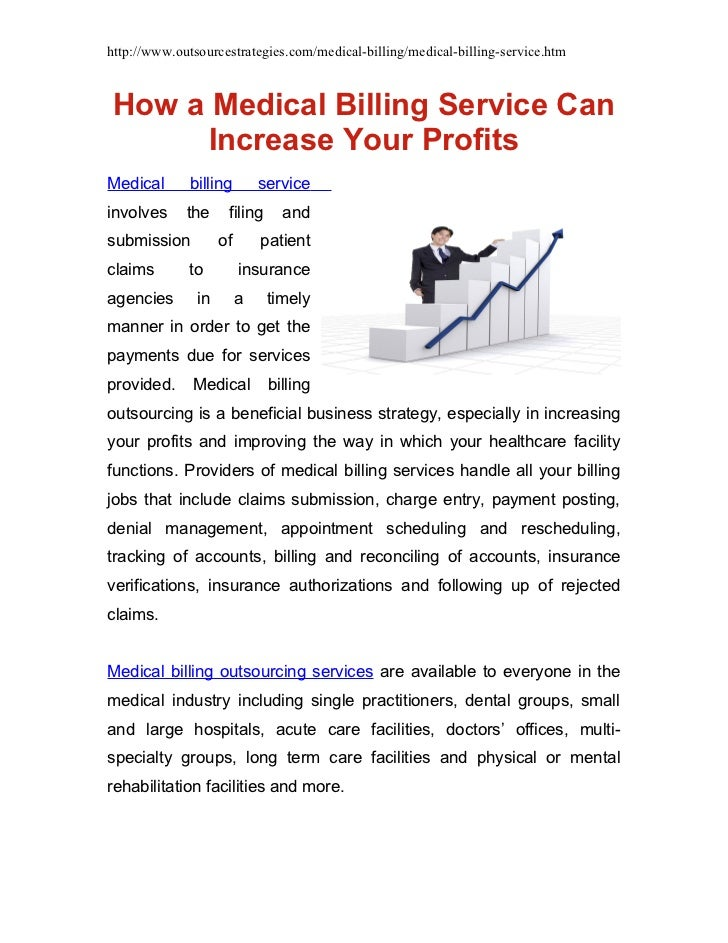 http://www.outsourcestrategies.com/medical-billing/medical-billing-service.htm How a Medical Billing Service Can       Inc...