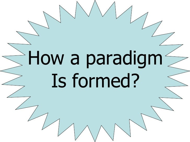 How a paradigm Is formed ?
