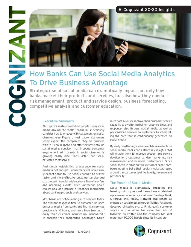 How Banks Can Use Social Media Analytics To Drive Business Advantage Strategic use of social media can dramatically impact...