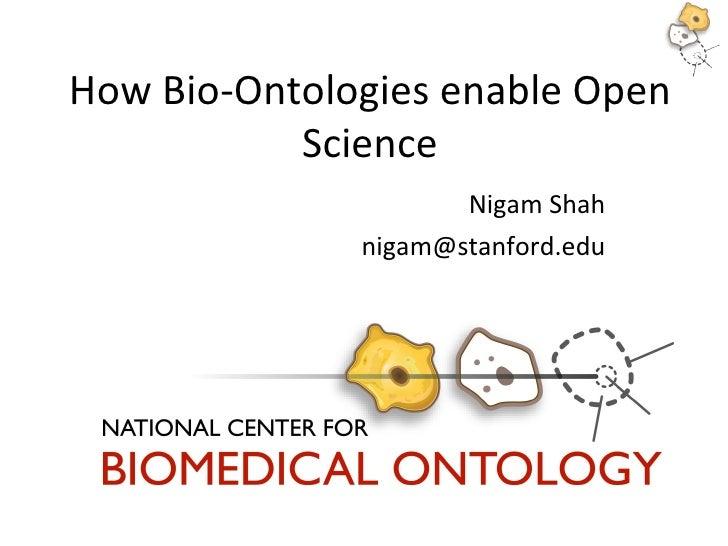 How Bio Ontologies Enable Open Science