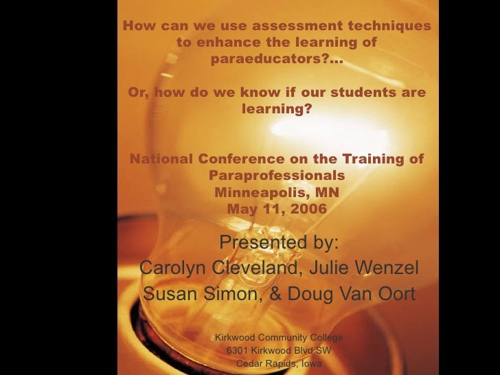 How can we use assessment techniques to enhance the learning of paraeducators?... Or, how do we know if our students are l...