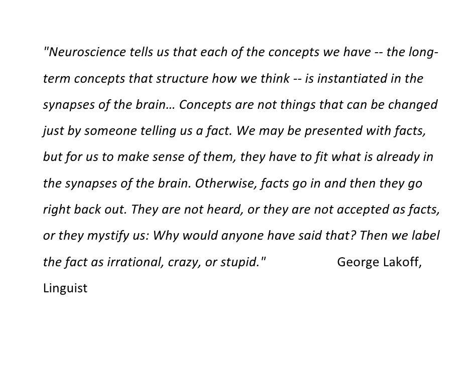 quot;Neurosciencetellsusthateachoftheconceptswehave‐‐thelong‐ termconceptsthatstructurehowwethink‐‐is...