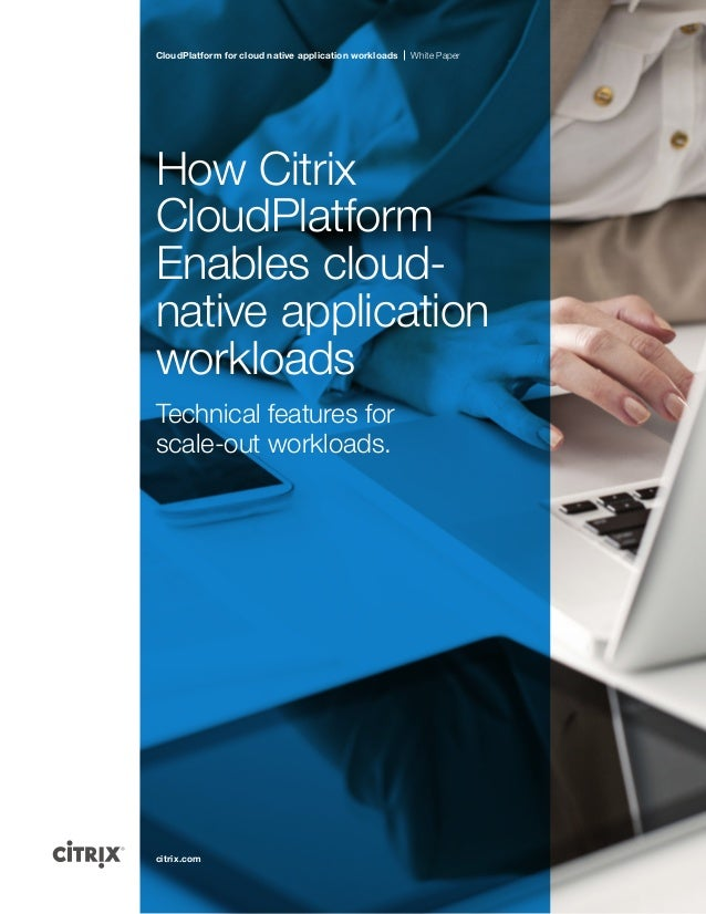 How Citrix Cloudplatform Enables cloud native application workloads