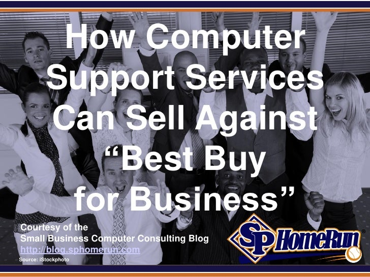 """How Computer Support Services Can Sell Against """"Best Buy for Business"""" (Slides)"""