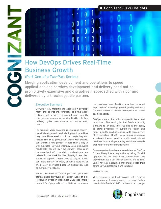 • Cognizant 20-20 Insights  How DevOps Drives Real-Time Business Growth (Part One of a Two-Part Series) Merging applicatio...