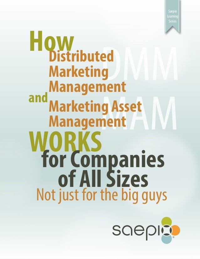 How Distributed Marketing Management and Marketing Asset Management Works for Companies of All Sizes
