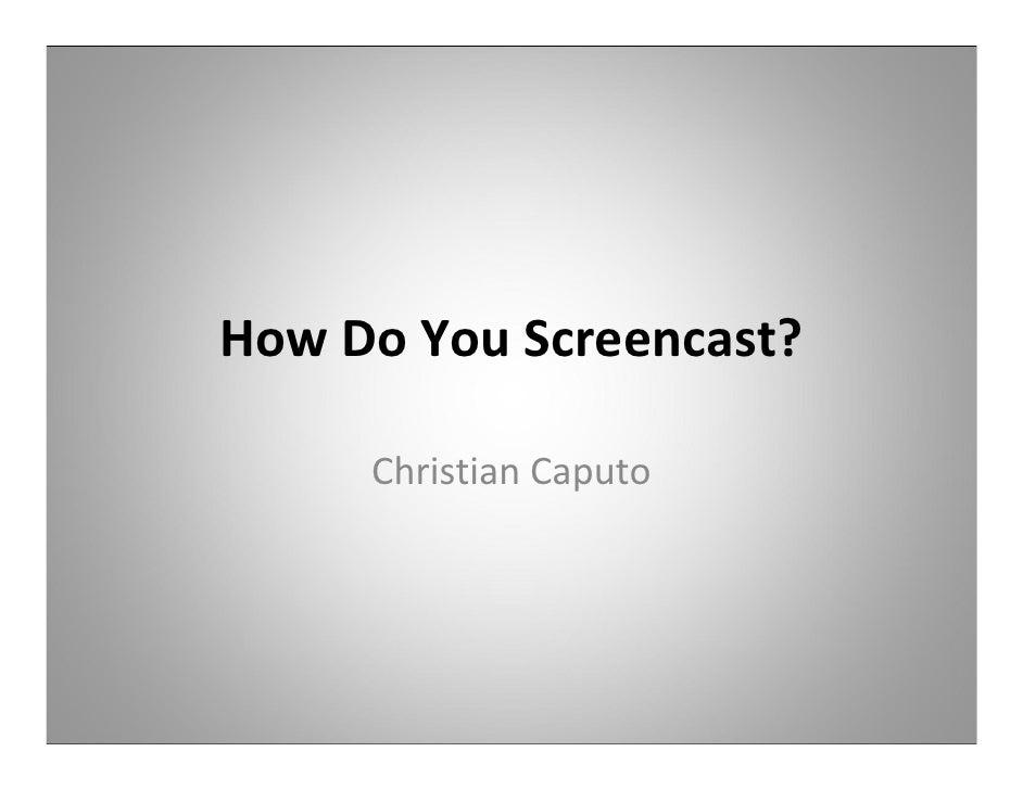 How Do You Screencast