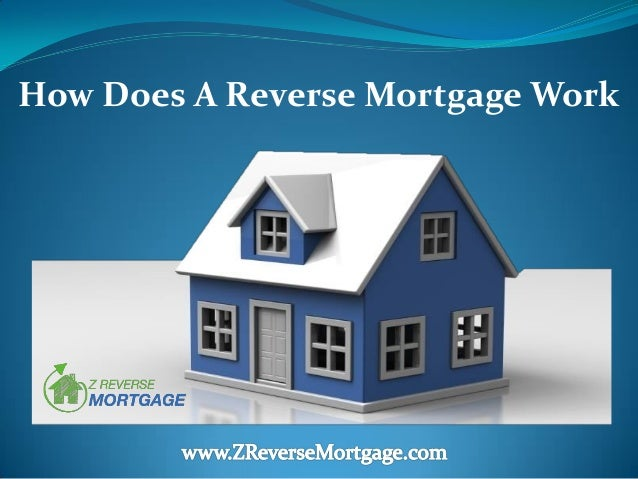 How Does a R... Reverse Mortgages Work