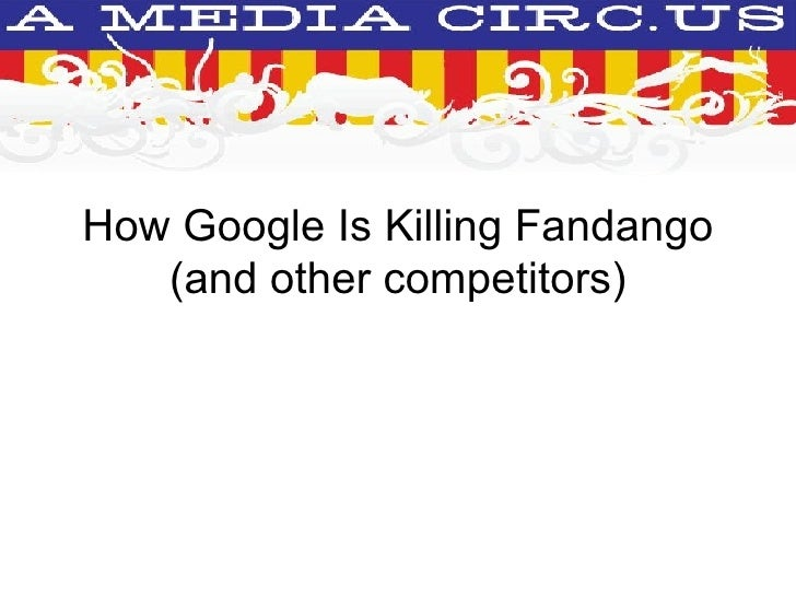 How Google Is Killing Fandango (and other competitors)
