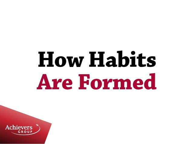 How Habits Are Formed