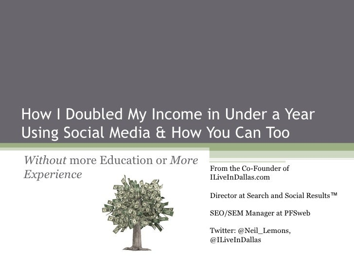 How I Doubled My Income in Under a YearUsing Social Media & How You Can TooWithout more Education or More                 ...