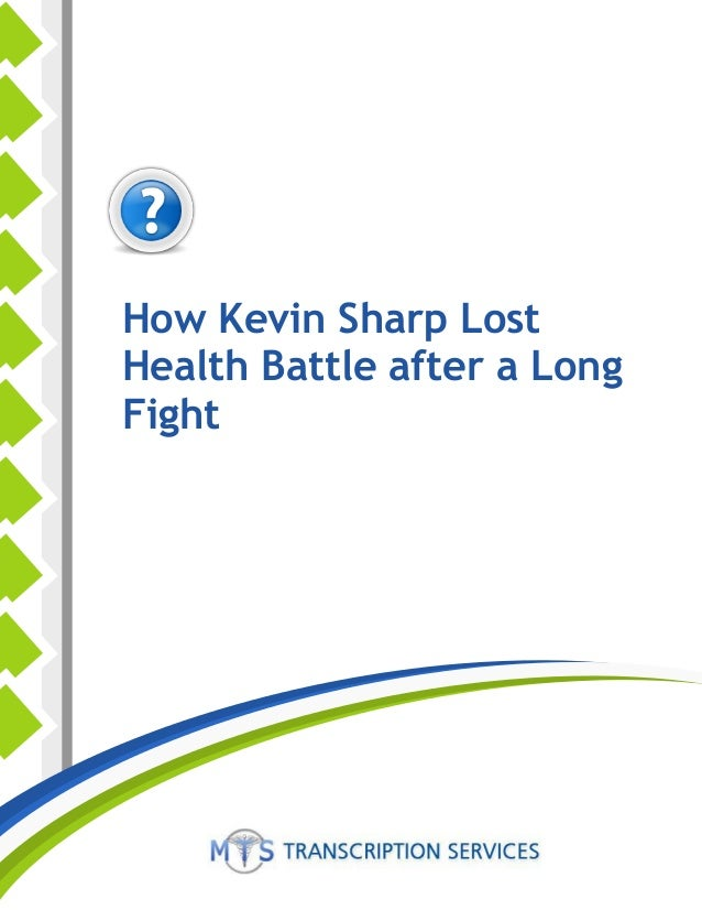How Kevin Sharp Lost Health Battle after a Long Fight