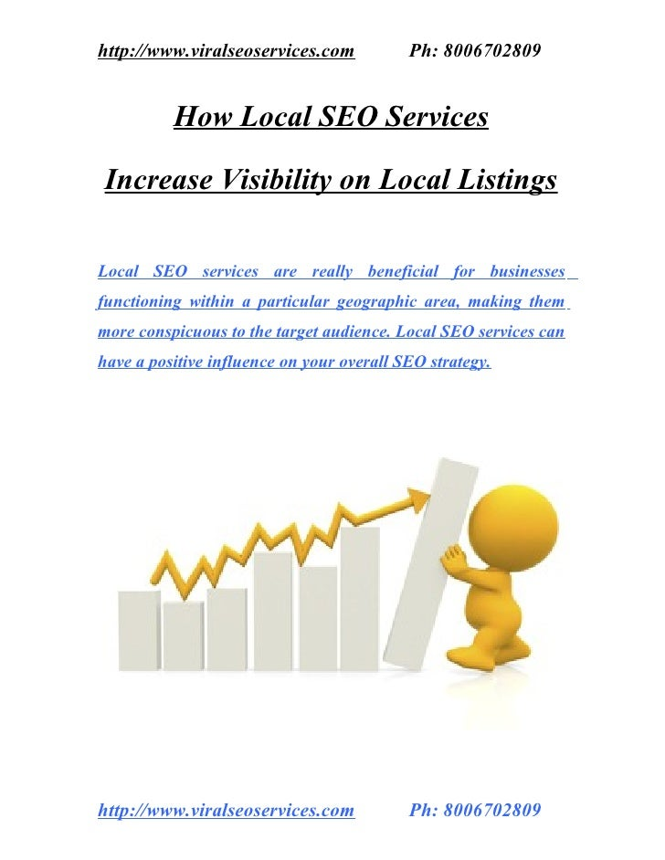 http://www.viralseoservices.com            Ph: 8006702809          How Local SEO ServicesIncrease Visibility on Local List...