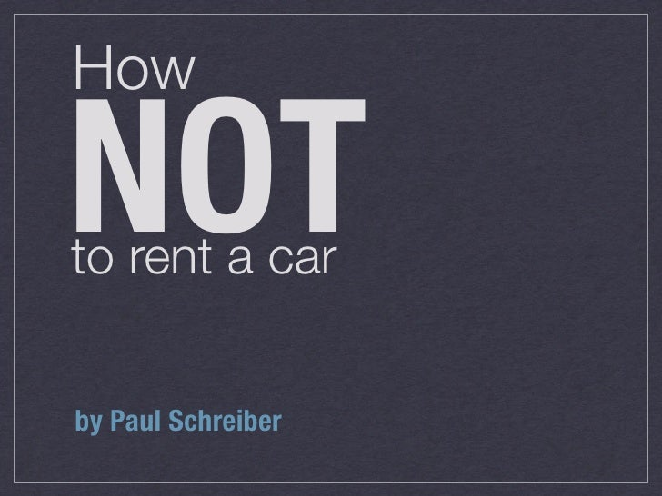 How  NOT to rent a car   by Paul Schreiber