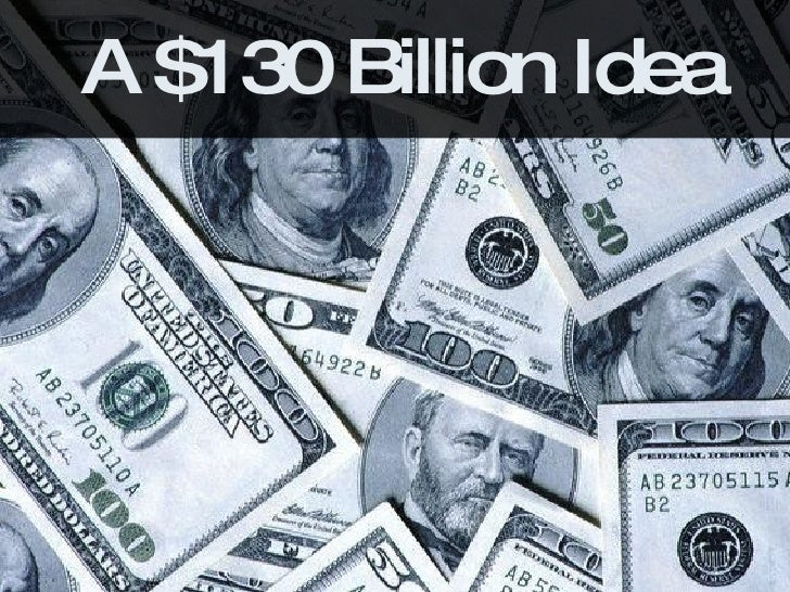 A $130 Billion Idea