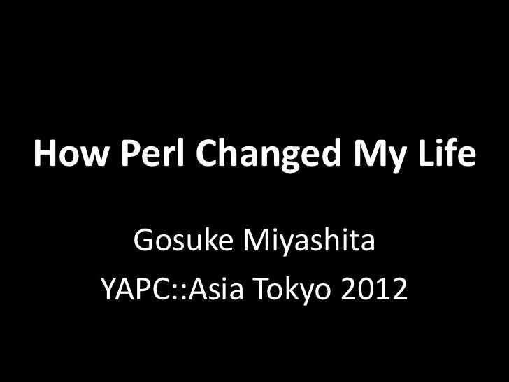 How Perl Changed My Life