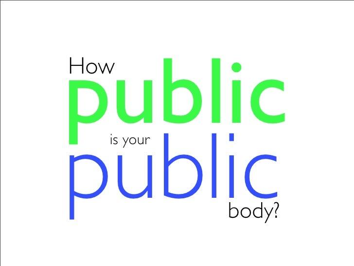 How Public Is Your Public Body?