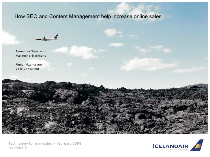 How SEO and Content Management help increase online sales         Ásmundur Sævarsson     Manager e-Marketing       Finnur ...