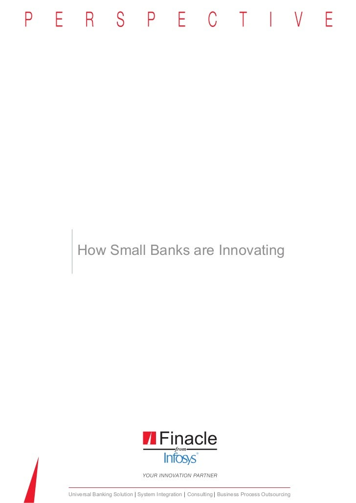 How Small Banks are InnovatingUniversal Banking Solution System Integration Consulting Business Process Outsourcing