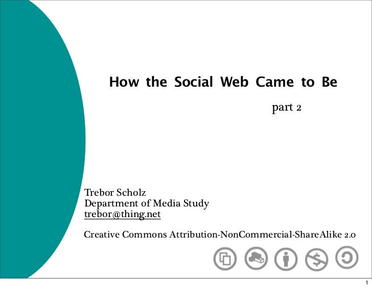 How the Social Web Came to Be                                        part 2     Trebor Scholz Department of Media Study tr...